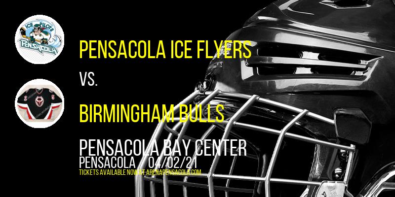 Pensacola Ice Flyers vs. Birmingham Bulls at Pensacola Bay Center