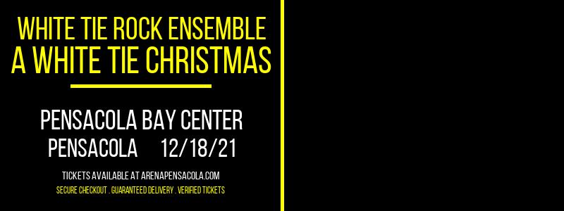 White Tie Rock Ensemble - A White Tie Christmas at Pensacola Bay Center